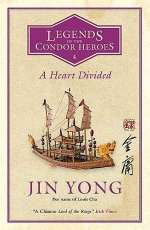 A Heart Divided (Legends of the Condor Heroes , #4)