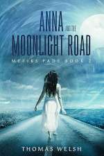 Anna and the Moonlight Road (The Metiks Fade Trilogy, #2)