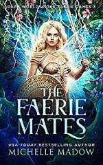 The Faerie Mates (Dark World: The Faerie Games, #3)