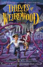 Thieves of Weirdwood (William Shivering, #1)