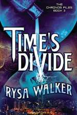 Time's Divide (The Chronos Files #3)