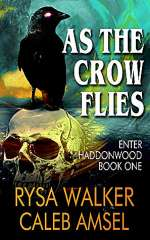 As the Crow Flies (Enter Haddonwood, #1)