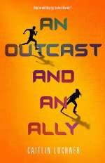 An Outcast and an Ally (A Soldier and a Liar, #2)