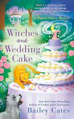 Witches and Wedding Cake (Magical Bakery Mysteries, #9)