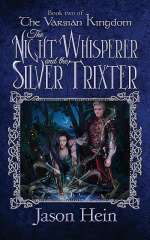 The Night Whisperer and the Silver Trixter (The Varsian Kingdom, #2)