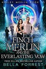 Finch Merlin and the Everlasting Vow (Harley Merlin, #15)