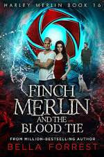 Finch Merlin and the Blood Tie (Harley Merlin, #16)