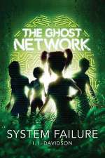 System Failure (The Ghost Network, #3)