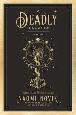 A Deadly Education (The Scholomance, #1)
