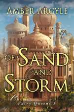 Of Sand and Storm (Fairy Queens, #5)