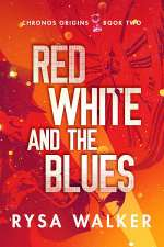 Red, White, and the Blues (Chronos Origins, #2)