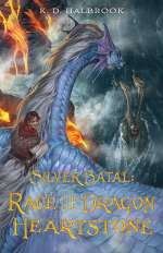 Race for the Dragon Heartstone (Silver Batal, #2)