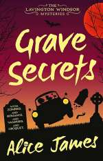 Grave Secrets (The Lavington Windsor Mysteries, #1)
