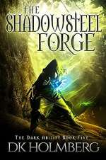 The Shadowsteel Forge (The Dark Ability, #5)