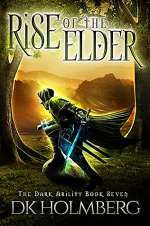 Rise of the Elder (The Dark Ability, #7)