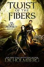 Twist of the Fibers (The Lost Prophecy, #4)