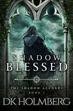 Shadow Blessed (The Shadow Accords, #1)