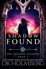 Shadow Found (The Shadow Accords, #6)