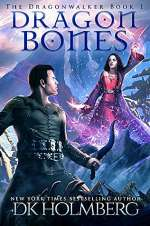 Dragon Bones (The Dragonwalker, #1)