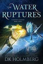 The Water Ruptures (Elemental Academy, #3)