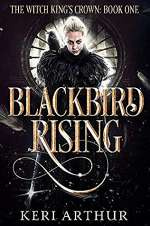 Blackbird Rising (The Witch King's Crown, #1)