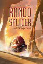 Rando Splicer (The Spiral Wars, #6)