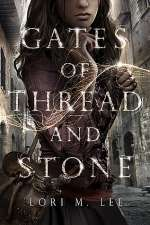 Gates of Thread and Stone (Gates of Thread and Stone, #1)