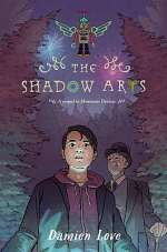 The Shadow Arts (Monstrous Devices, #2)