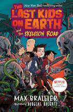 The Last Kids on Earth and the Skeleton Road (The Last Kids on Earth, #6)