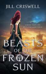 Beasts of the Frozen Sun (Frozen Sun Saga, #1)