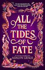 All the Tides of Fate (All the Stars and Teeth Duology, #2)