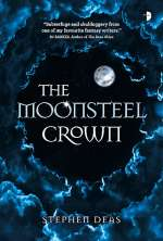 The Moonsteel Crown (Dominion, #1)