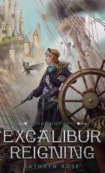 Excalibur Reigning (Metal & Lace, #3)