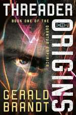 Threader Origins (Quantum Empirica, #1)