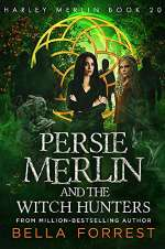 Persie Merlin and the Witch Hunters (Harley Merlin, #20)