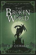 The Broken World (The Ballard of Sir Benfro, #4)