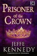 Prisoner of the Crown (The Chronicles of Dasnaria, #1)
