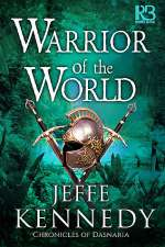Warrior of the World (The Chronicles of Dasnaria, #3)