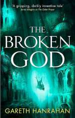 The Broken God (The Black Iron Legacy #3)