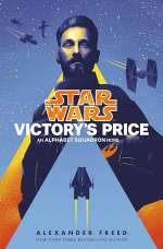 Victory's Price (Star Wars: Alphabet Squadron, #3)