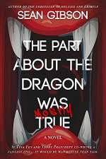 The Part About the Dragon Was (Mostly) True (Heloise the Bard, #1)