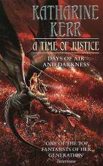 A Time of Justice (Deverry Series, #8)