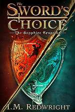 The Sapphire Eruption (The Sword's Choice, #1)