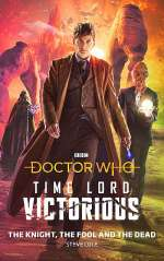 The Knight, the Fool and the Dead (Doctor Who: Timelord Victorious #1)