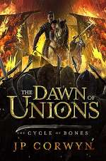 The Dawn of Unions  (The Cycle of the Bones #1)