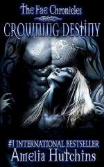 Crowning Destiny (The Fae Chronicles, #7)