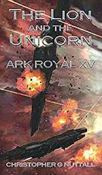 The Lion and the Unicorn (Ark Royal, #15)