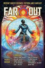 Far Out : Recent Queer Science Fiction and Fantasy