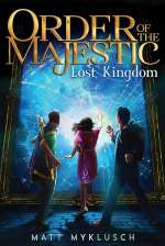 Lost Kingdom (Order of the Majestic #2)