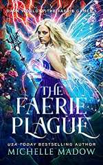 The Faerie Plague (Dark World: The Faerie Games #5)